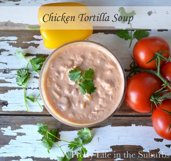 Chicken Tortilla Soup A Pretty Life In The Suburbs