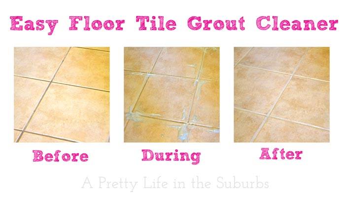 Easy Floor Tile Grout Cleaner - A Pretty Life In The Suburbs