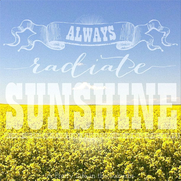 Always-Radiate-Sunshine-{A-Pretty-Life}