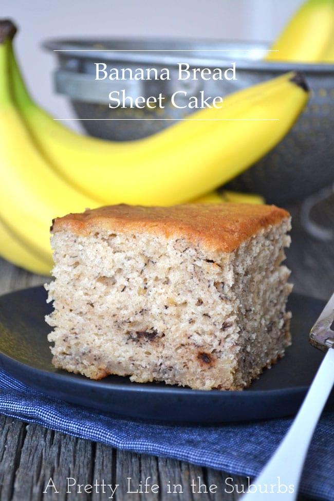 Banana Bread Sheet Cake A Pretty Life In The Suburbs