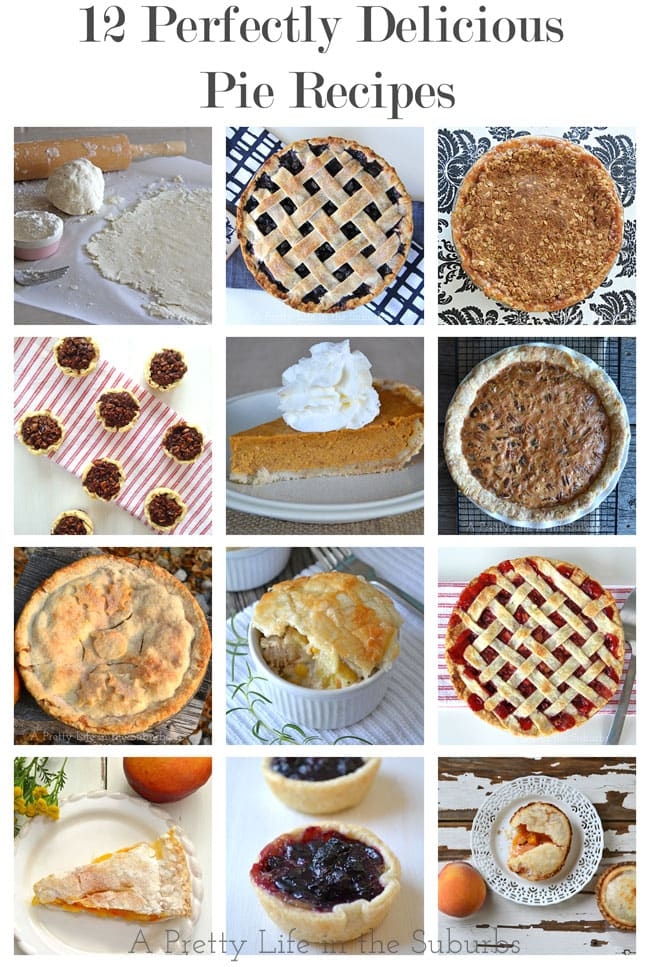 12 Perfectly Delicious Pie Recipes {A Pretty Life}