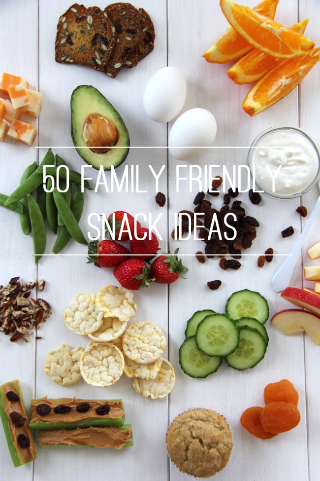 50 Family Friendly Snack Ideas
