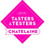 Chatelaine Tasters & Testers 2015