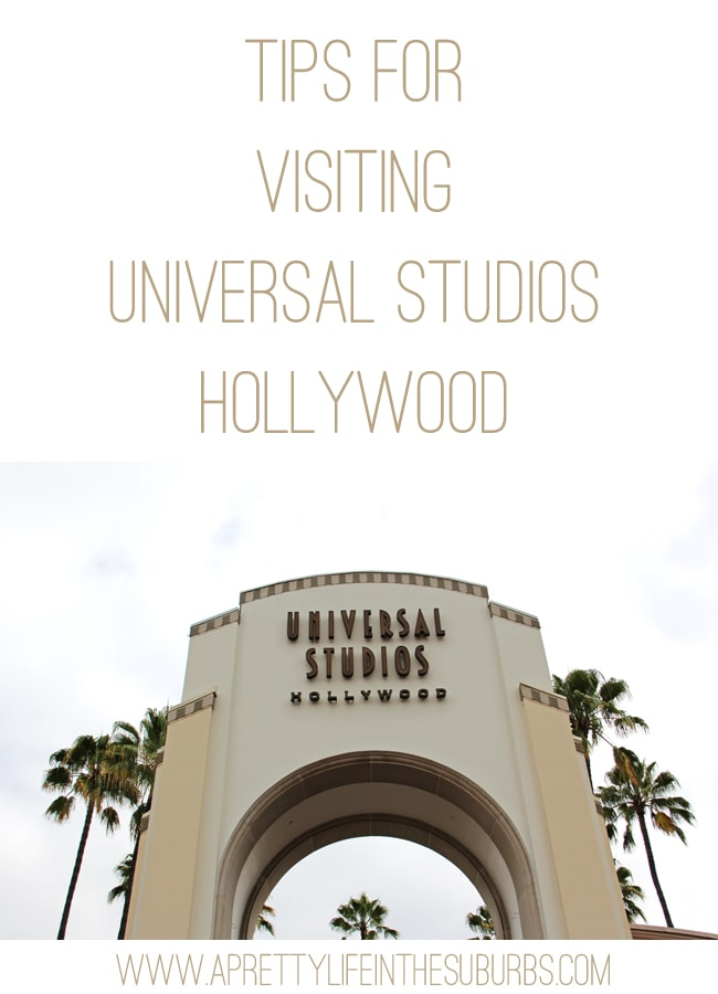 Tips for Visiting Universal Studios Hollywood
