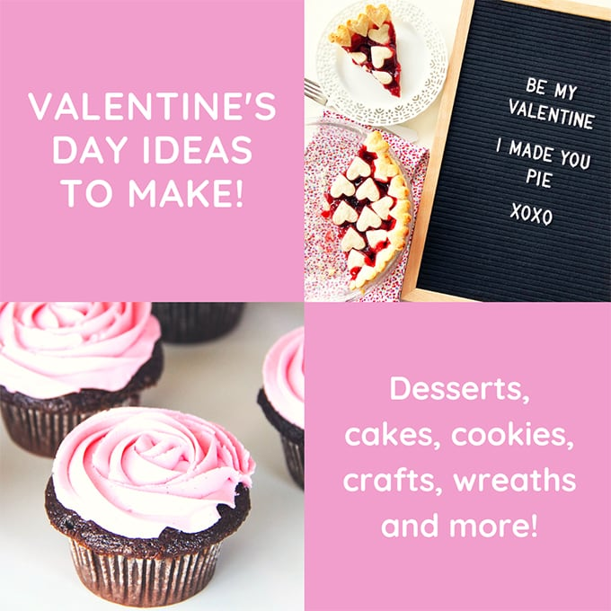 Valentine's Day Ideas to Make